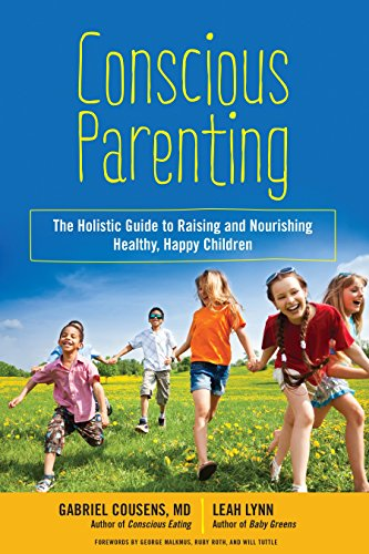 The Holistic Guide to Raising and Nourishing Healthy, Happy Children ()