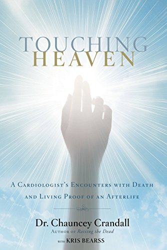 Touching heaven a cardiologists encounters with death and living touching heaven a cardiologists encounters with death and living proof of an afterlife by fandeluxe Images