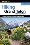 Hiking Grand Teton National Park, 2nd (Regional Hiking Series)