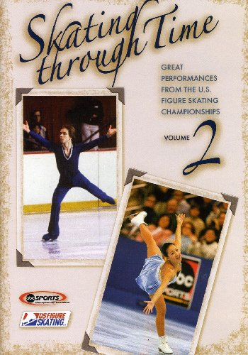 Skating Through Time: Great Performances from the U.S. Figure Skating Championships, Volume Two by Ten Mayflower Productions