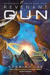 Revenant Gun (Machineries of Empire Book 3) by Yoon Ha Lee