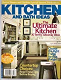 Countertop Choices Kitchen and Bath Ideas: the Ultimate Kitchen-30 Terrific Takeaway Ideas-Plus Baths That Sooth the Soul-Choose the Right Fridge for Your Budget-Countertop Choices-Read These Tips Before Buying {July/August 2007}