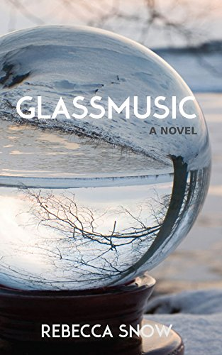 Glassmusic: A Novel