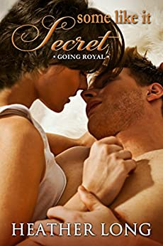 Some Like it Secret (Going Royal Book 4) by [Long, Heather]