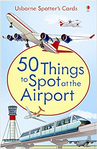 50 Things To Spot At The Airport Usborne Spotters Cards Activity