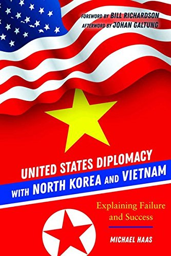 United States Diplomacy with North Korea and Vietnam: Explaining Failure and Success by Peter Lang Inc., International Academic Publishers