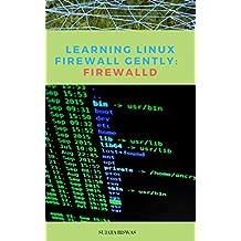 Learning Linux Firewall Gently - Firewalld