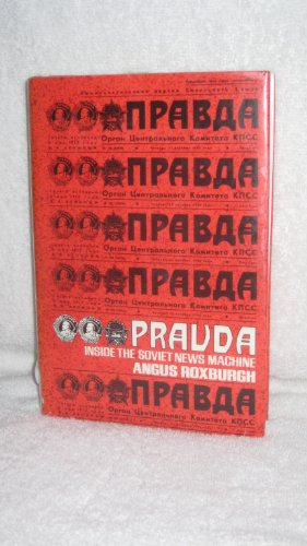 Pravda: Inside the Soviet News Machine (English and Russian Edition)