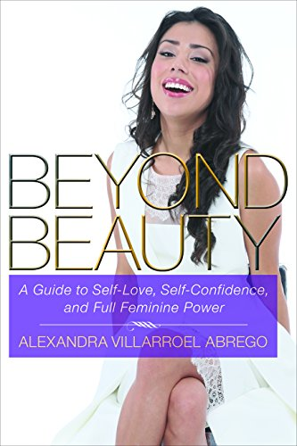 Beyond Beauty: A Guide to Self-Love, Self-Confidence, and Full Feminine Power - Beauty Guide