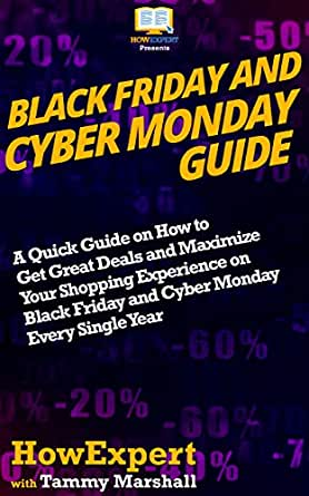 Black Friday and Cyber Monday Guide: A Quick Guide on How to Get ...