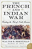 The French and Indian War: Deciding the Fate of