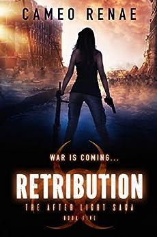 Retribution (The After Light Saga Book 5) by [Renae, Cameo]