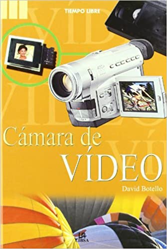 Camara de video (Tiempo Libre/ Free Time): Amazon.es: Botello, David: Libros