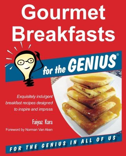 Gourmet Breakfasts for the GENIUS by Faiyaz Kara