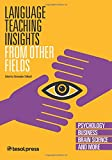 Language Teaching Insights from Other Fields II