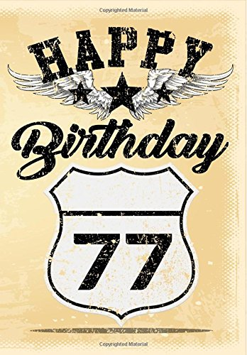 Happy Birthday 77: Birthday Gifts For Men, Birthday Journal Notebook For 77 Year Old For Journaling & Doodling, 7 x 10, (Birthday Keepsake Book)