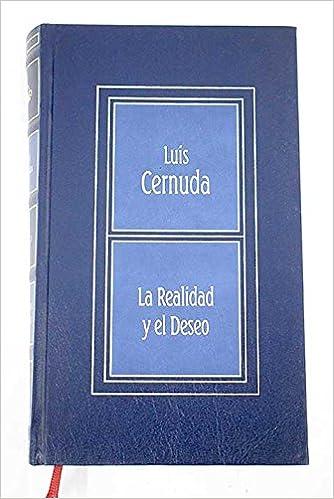 La Realidad Y El Deseo: Amazon.es: Cernuda, Luis: Libros