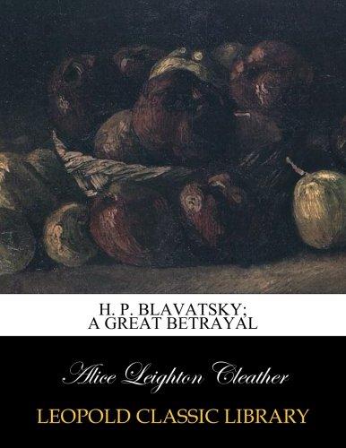 H. P. Blavatsky; a great betrayal
