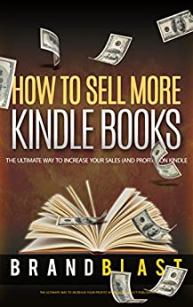 Amazon.com: How to Sell More Kindle Books: The ULTIMATE