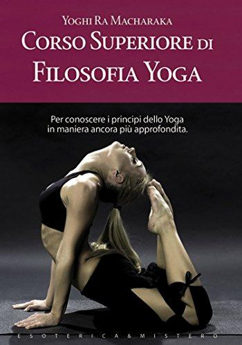 Corso superiore di filosofia yoga (Esoterica e mistero ...