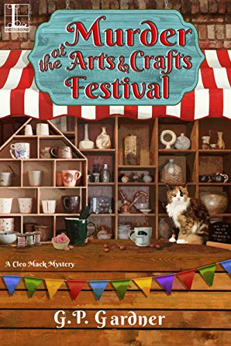 Murder at the Arts and Crafts Festival (A Cleo Mack Mystery Book 3) by [Gardner, G.P.]