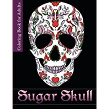 Sugar Skull: Coloring Book for Adults