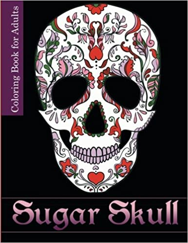 Sugar Skull Coloring Book For Adults My Day Books 9781523867066