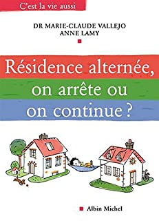 Résidence alternée, on arrête ou on continue ?, Vallejo, Marie-Claude