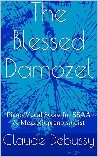 Ssaa Choral Sheet Music - The Blessed Damozel: Piano/Vocal Score for SSAA & MezzoSoprano soloist
