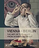 img - for Vienna--Berlin: The Art of Two Cities from Schiele to Grosz book / textbook / text book
