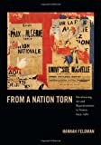 From a Nation Torn: Decolonizing Art and Representation in France, 1945-1962 (Objects/Histories)