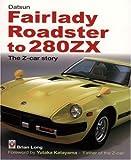 Datsun Fairlady Roadster To 280ZX, Brian Long, 1845840313