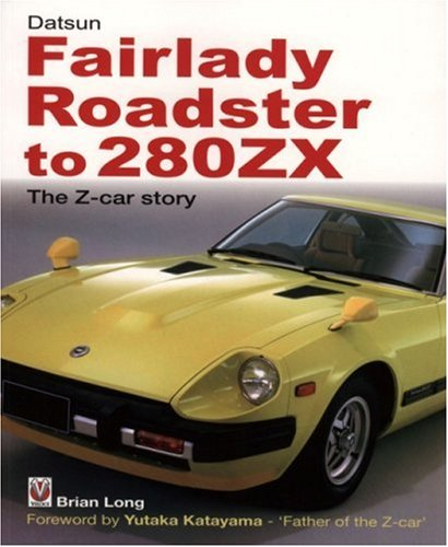 Read Online Datsun Fairlady Roadster to 280ZX: The Z-Car Story -Softbound ebook