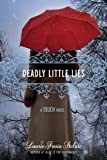 Deadly Little Lies, Laurie Faria Stolarz, 1423111451