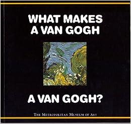 _REPACK_ What Makes A Van Gogh A Van Gogh?. order Resort basic solar Equipo