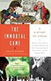download ebook the immortal game: a history of chess [paperback] [2007] arc ed. david shenk pdf epub