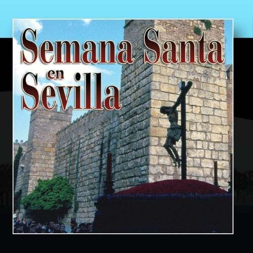 Seville Santa - Semana Santa en Sevilla - religious music of Seville processions