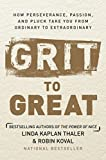 img - for Grit to Great: How Perseverance, Passion, and Pluck Take You from Ordinary to Extraordinary book / textbook / text book