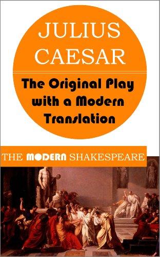 Julius Caesar (The Modern Shakespeare: The Original Play with a Modern Translation) (English Edition)
