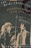 img - for The Heidi Chronicles: Uncommon Women and Others & Isn't It Romantic book / textbook / text book