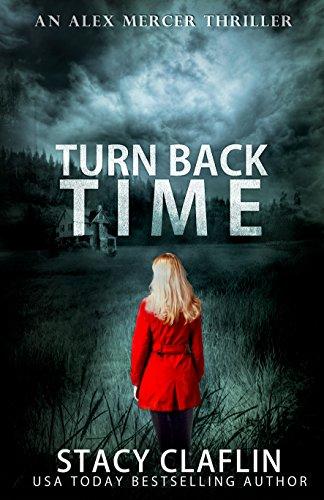 Turn Back Time (An Alex Mercer Thriller Book 2) ()