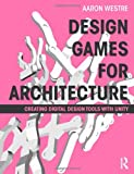 Design Games for Architecture, Aaron Westre, 0415622778
