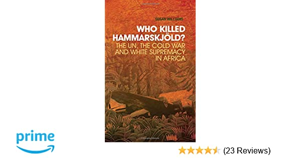 Amazon who killed hammarskjold the un the cold war and white amazon who killed hammarskjold the un the cold war and white supremacy in africa 9780190231408 susan williams books fandeluxe Images