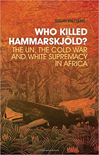 Amazon who killed hammarskjold the un the cold war and white the un the cold war and white supremacy in africa 1st edition fandeluxe Images