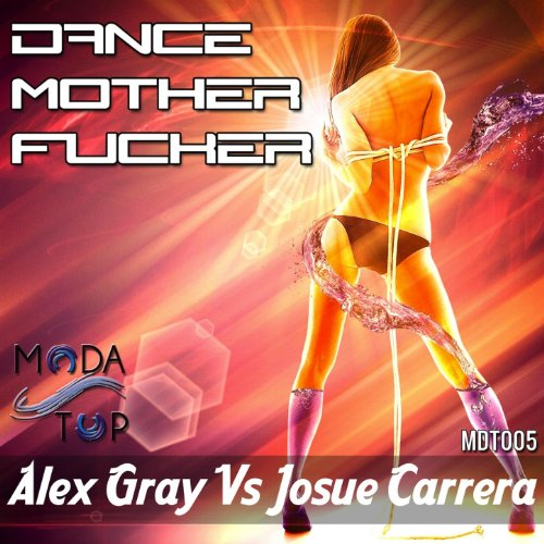 Dance fucker dance album