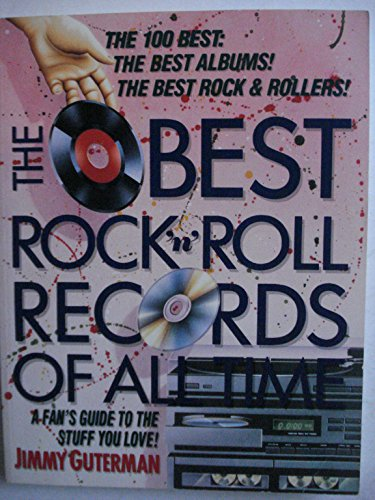 The Best Rock 'N' Roll Records of All Time: A Fan's Guide to the Stuff You Love