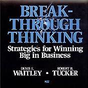 Breakthrough Thinking: Strategies for Winning Big in Business   Denis E. Waitley, Robert Tucker
