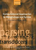 img - for Computational Approaches to Morphology and Syntax (Oxford Surveys in Syntax & Morphology) book / textbook / text book