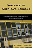 Violence in Americas Schools, R. Murray Thomas, 1578867096