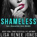 Shameless Hörbuch von Lisa Renee Jones Gesprochen von: Grace Grant, Lance Greenfield